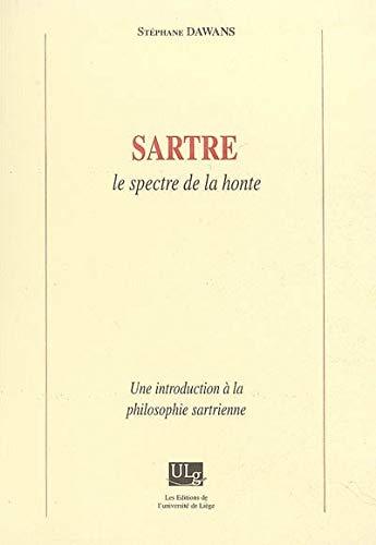 9782930322216: Sartre, le Spectre de la Honte : une Introduction a la Philosophie Sartrienne