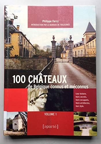 9782930327037: 100 Châteaux de Belgique connus et méconnus