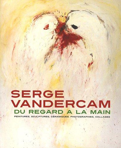 Serge Vandercam: Du regard à la main: Collectif