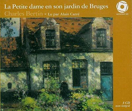 La petite dame en son jardin de Bruges 3CD: Bertin Charles