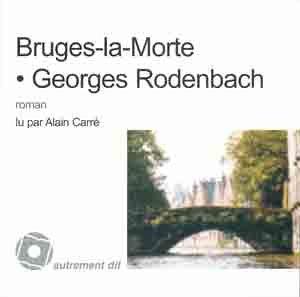 Bruges la Morte Roman 1 CD: Rodenbach Georges