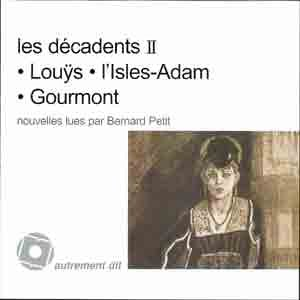 Les decadents Vol 2 Pierre Louys Auguste de Villiers de l'Isle: Collectif