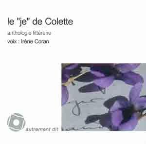 """Le """"je"""" de Colette Anthologie litteraire 1CD: Coran Irene"""
