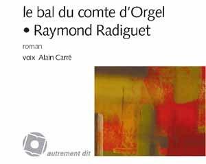 BAL DU COMTE D'ORGEL 3 CD: RADIGUET,RAYMOND