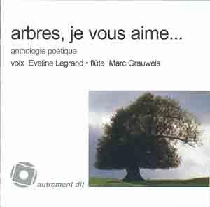 Arbres je vous aime Anthologie poetique 1 CD: Collectif