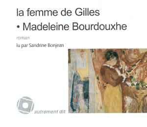 La femme de Gilles CD MP3: Bourdouxhe Madeleine