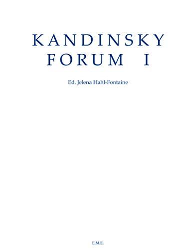 Kandinsky Forum I: Kandinsky, Wassily] Hahl-Fontaine, Jelena (editor)