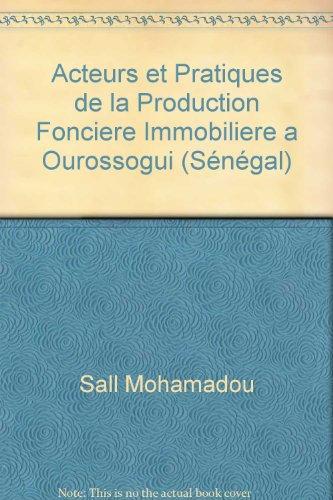 9782930344546: Acteurs et pratiques de la production foncière immobilière à Ourossogui (Sénégal)