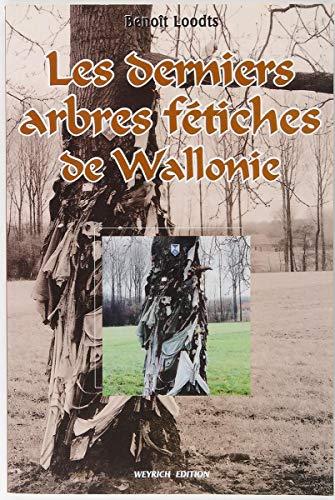 9782930347325: Les Derniers Arbres Fetiches de Wallonie