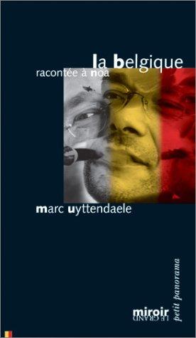 La Belgique racontée à Noa: Uyttendaele, Marc