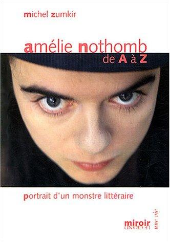 9782930351391: Amélie Nothomb de A à Z: portrait d'un monstre littéraire