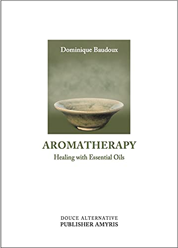 9782930353517: Aromatherapy. Healing With Essential Oils
