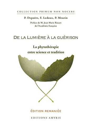 DE LA LUMIERE A LA GUERISON PHYTOTHERAPI: COLLECTIF