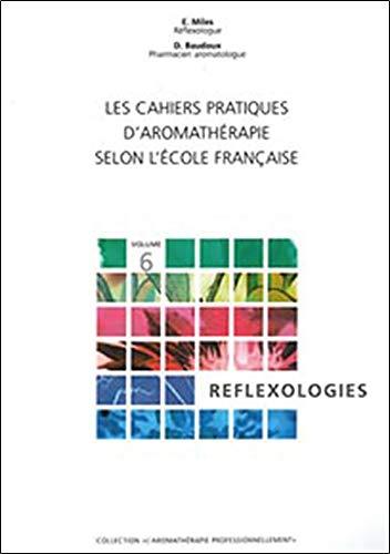 CAHIERS AROMATHERAPIE T6 REFLEXOLOGIES: BAUDOUX MILES