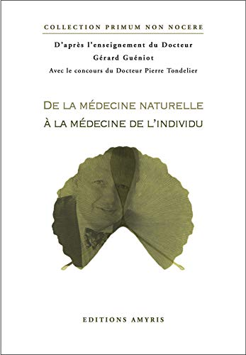 9782930353838: De la médecine naturelle à la médecine de l'individu (Primum non nocere)