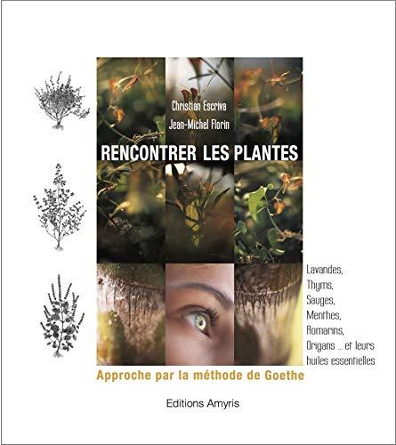 9782930353883: Rencontrer les plantes - approche par la methode de goethe