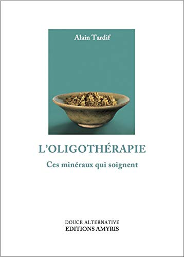 OLIGOTHERAPIE -L-: TARDIF ALAIN