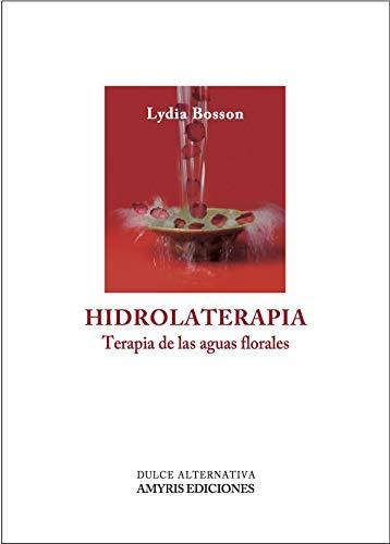 9782930353968: Hidrolaterapia. Terapia de las aguas florales