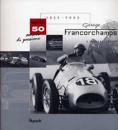 9782930354033: Garage Francorchamps (Ferrari 1952-2002)