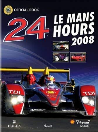9782930354491: 2008 Le Mans 24 Hours Official Book