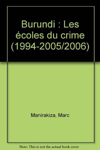 9782930357256: Burundi : Les écoles du crime (1994-2005/2006)
