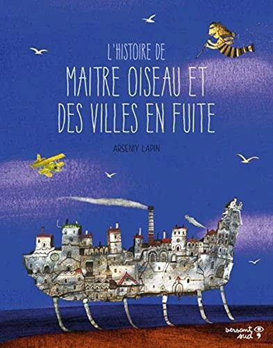 9782930358765: L'histoire de Maître Oiseau et des villes en fuite (Les pétoches)