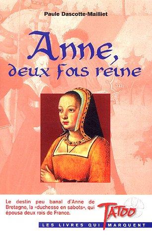 9782930359465: Anne, deux fois reine