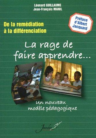 La rage de faire apprendre... : De: Léonard Guillaume; Jean-François