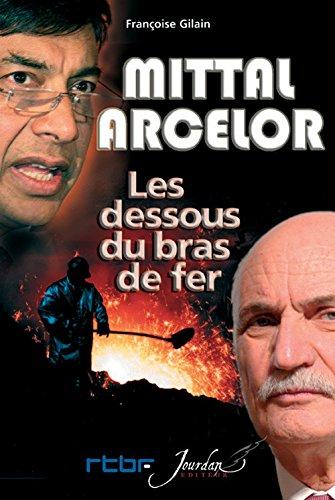 9782930359809: Mittal-Arcelor. les Dessous du Bras de Fer