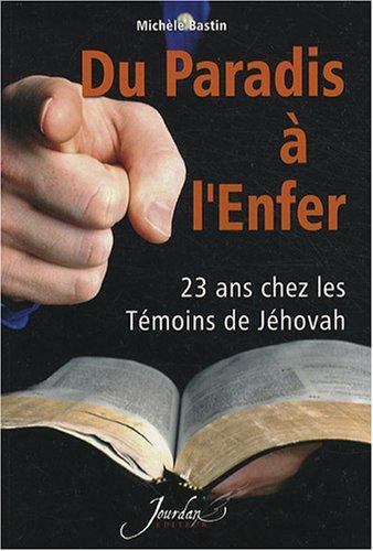 9782930359984: Du paradis � l'enfer : 23 ans chez les T�moins de J�hovah