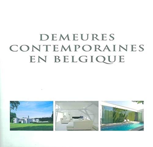 DEMEURES CONTEMPORAINES EN BELGIQUE / Contemporary Living in Belgium / Hedendaags Wonen ...