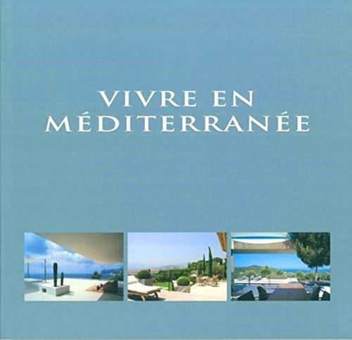 9782930367255: Vivre en Méditerranée : Edition trilingue français-anglais-néerlandais