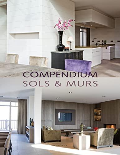 Compendium sols et murs (Ouvrages sur l'habitat) (French Edition) (9782930367583) by Pauwels, Wim
