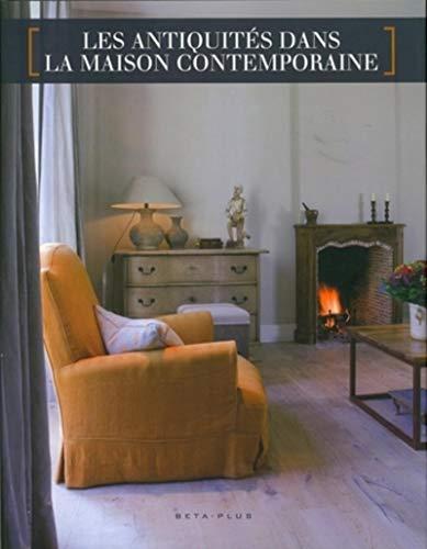 Les antiquités dans la maison contemporaine (French Edition): Wim Pauwels