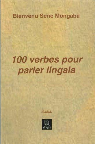 9782930369105: Lingala - 100 verbes pour parler lingala