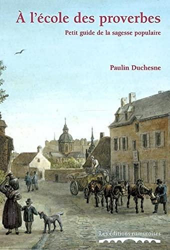 9782930378008: A l'école des proverbes, Petit guide de la sagesse populaire