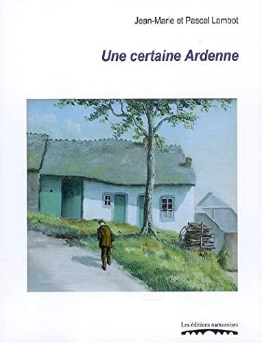 9782930378626: Une Certaine Ardenne