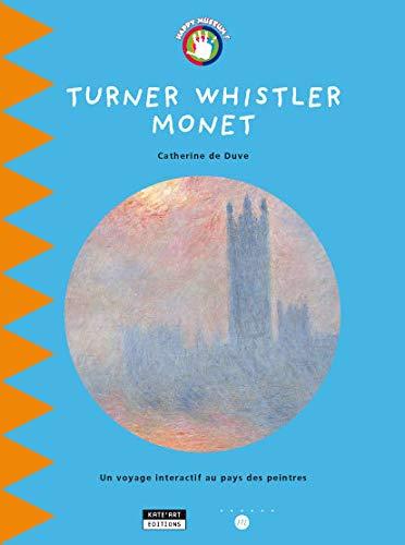 9782930382005: Turner Whistler Monet (French Edition)