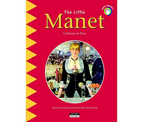 9782930382722: The Little Manet: Discover the Life and Work of the Father of Modernity