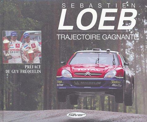 9782930383033: Sebastien Loeb Trajectoire Gagnante