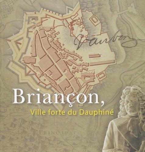 9782930384153: Briancon Ville Forte du Dauphine Histoire de Briancon Fortifications Vauban
