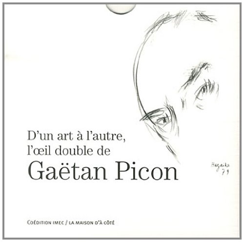 9782930384320: D'un art à l'autre, l'oeil double de Gaëtan Picon (1DVD + 1 CD audio)