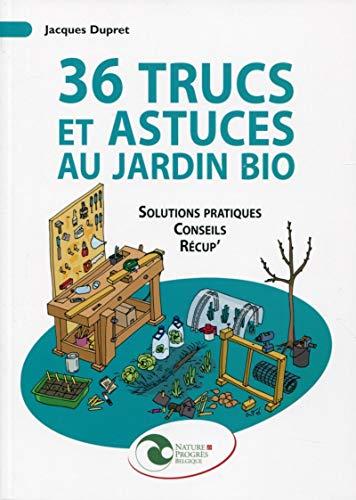 9782930386508: 36 trucs et astuces au jardin bio. Solutions pratiques, conseils, récup'.