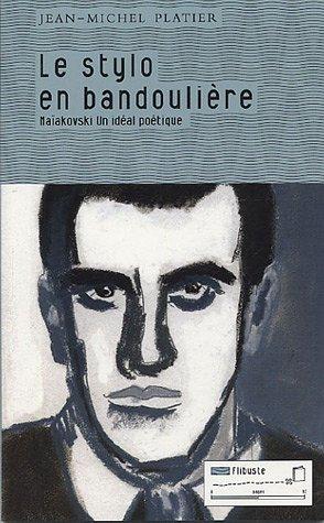 Le stylo en bandoulière : Maïakovski un: Jean-Michel Platier