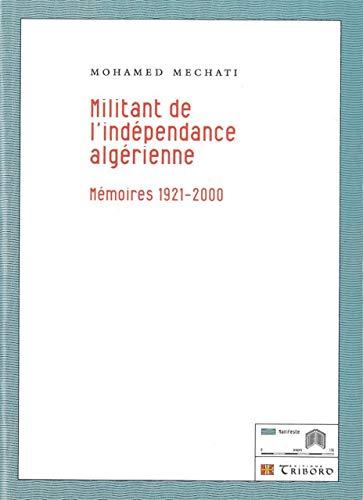 9782930390352: Militant de l'indépendance algérienne : Mémoires 1921-2000