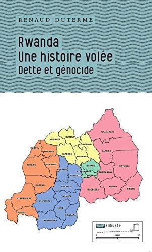 RWANDA UNE HISTOIRE VOLEE: DUTERME RENAUD