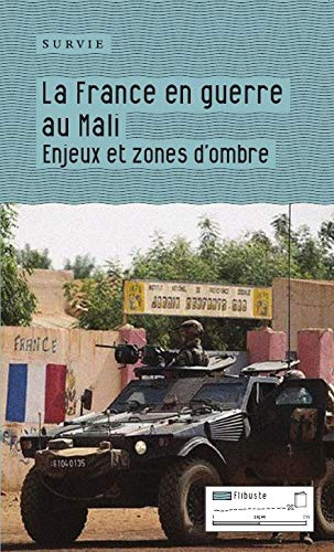 9782930390376: La France en guerre au Mali : Enjeux et zones d'ombre
