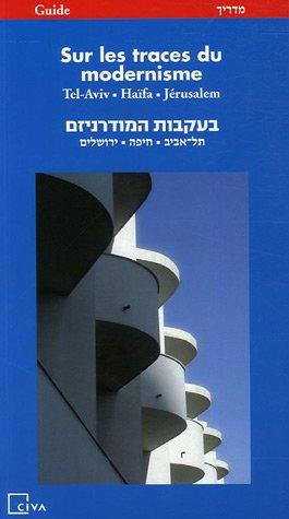 9782930391083: Sur les traces du modernisme : Ville et Architecture Guide, édition bilingue français-hébreu