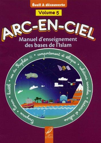 9782930395388: Arc-En-Ciel Volume 5 ,Manuel d'Enseignement Pédagogique des Bases de L'islam