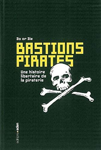 9782930402086: Bastions pirates : Une histoire libertaire de piraterie